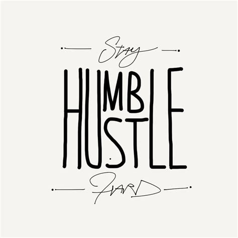 Stay humble hustle hard   motivation quote by the guy